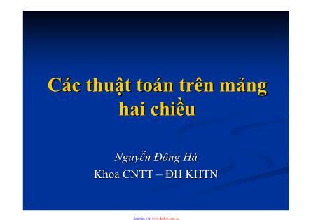 Bài giảng Các thuật toán trên mảng hai chiều - Nguyễn Đông Hà