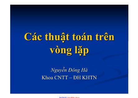 Bài giảng Các thuật toán trên vòng lặp - Nguyễn Đông Hà