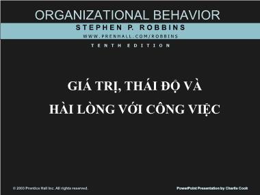Bài giảng Hành vi tổ chức - Bài 4: Giá trị, thái độ và hài lòng với công việc