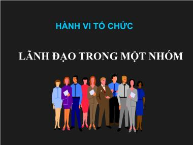 Bài giảng Hành vi tổ chức - Chương 8: Hành vi tổ chức lãnh đạo trong một nhóm