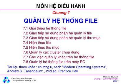 Bài giảng Hệ điều hành - Chương 7: Quản lý hệ thống file - Đại học Bách khoa TP.HCM