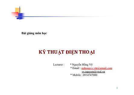 Bài giảng Kỹ thuật điện thoại - Nguyễn Hồng Vỹ