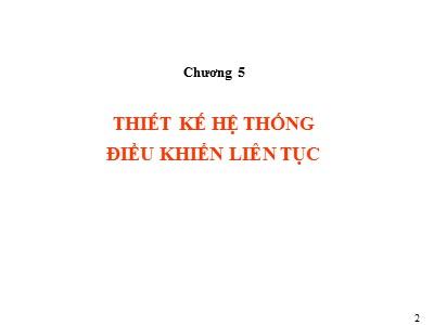 Bài giảng Lý thuyết điều khiển tự động - Chương 5: Thiết kế hệ thống điều khiển liên tục