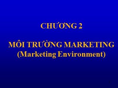 Bài giảng Marketing căn bản - Chương 2: Môi trường marketing