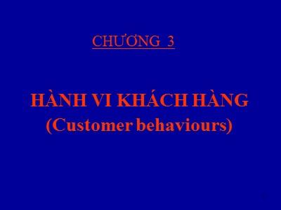Bài giảng Marketing căn bản - Chương 3: Hành vi khách hàng