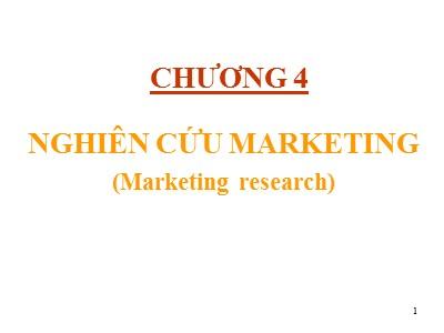 Bài giảng Marketing căn bản - Chương 4: Nghiên cứu marketing