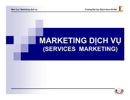Bài giảng Marketing dịch vụ - Chương 1: Tổng quan về ngành dịch vụ - Đại học Bách khoa Hà Nội