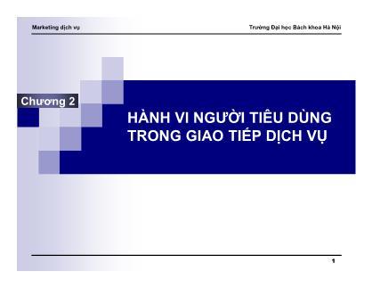 Bài giảng Marketing dịch vụ - Chương 2: Hành vi người tiêu dùng trong giao tiếp dịch vụ