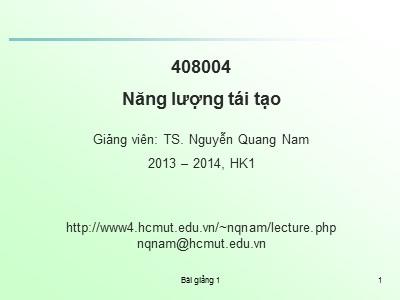 Bài giảng Năng lượng tái tạo - Chương 1: Tổng quan về năng lượng tái tạo - Nguyễn Quang Nam