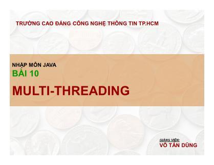 Bài giảng Nhập môn lập trình Java - Bài 10: Multi - Threading - Võ Tấn Dũng