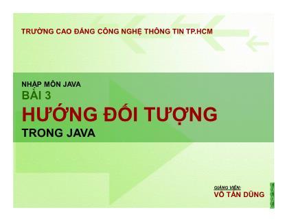 Bài giảng Nhập môn lập trình Java - Bài 3: Hướng đối tượng trong Java - Võ Tấn Dũng