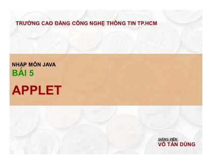 Bài giảng Nhập môn lập trình Java - Bài 5: Applet - Võ Tấn Dũng