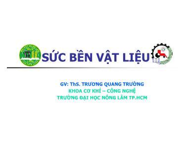 Bài giảng Sức bền vật liệu - Chương 6: Xoắn thuần túy thanh thẳng - Trương Quang Trường