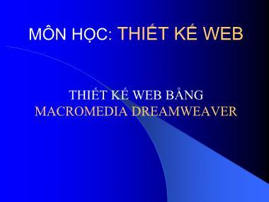 Bài giảng Thiết kế Web - Bài: Thiết kế Web bằng Macromedia Dreamweaver