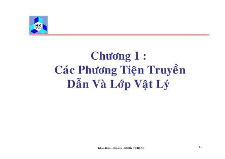 Bài giảng Truyền số liệu mạng - Chương 1: Các phương tiện truyền dẫn và lớp vật lý - Đại học Bách khoa TP.HCM