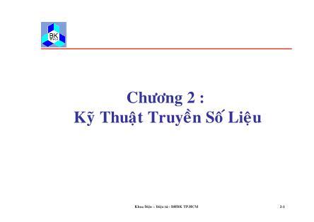 Bài giảng Truyền số liệu mạng - Chương 2: Kỹ thuật truyền số liệu - Đại học Bách khoa TP.HCM