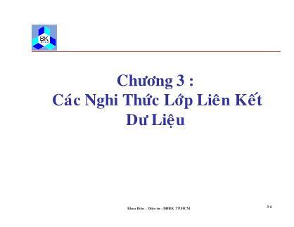 Bài giảng Truyền số liệu mạng - Chương 3: Các nghi thức lớp liên kết dữ liệu - Đại học Bách khoa TP.HCM
