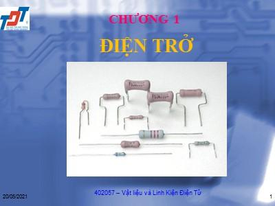 Bài giảng Vật liệu và linh kiện điện tử - Chương 1: Điện trở