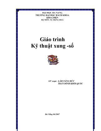 Giáo trình Kỹ thuật xung số (Phần 1) - Lâm Tăng Đức