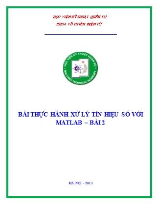 Thực hành Xử lý tín hiệu số với Matlab - Bài 2 - Học viện Kỹ thuật Quân sự