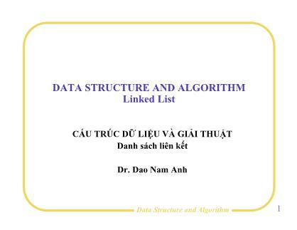 Bài giảng Cấu trúc dữ liệu và giải thuật - Bài 1: Danh sách liên kết - Đào Nam Anh