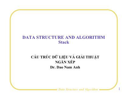 Bài giảng Cấu trúc dữ liệu và giải thuật - Bài 2: Ngăn xếp - Đào Nam Anh