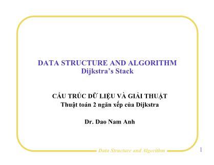 Bài giảng Cấu trúc dữ liệu và giải thuật - Bài 3: Thuật toán 2 ngăn xếp của Dijkstra - Đào Nam Anh