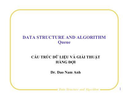 Bài giảng Cấu trúc dữ liệu và giải thuật - Bài 4: Hàng đợi - Đào Nam Anh