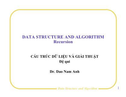 Bài giảng Cấu trúc dữ liệu và giải thuật - Bài 5: Đệ qui - Đào Nam Anh