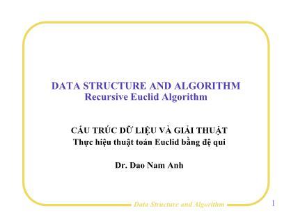 Bài giảng Cấu trúc dữ liệu và giải thuật - Bài 6: Thực hiệu thuật toán Euclid bằng đệ qui - Đào Nam Anh