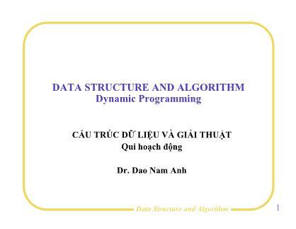 Bài giảng Cấu trúc dữ liệu và giải thuật - Bài 9: Qui hoạch động - Đào Nam Anh
