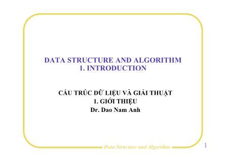 Bài giảng Cấu trúc dữ liệu và giải thuật - Bài mở đầu: Giới thiệu - Đào Nam Anh