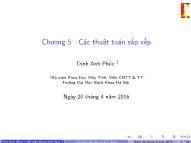 Bài giảng Cấu trúc dữ liệu và giải thuật - Chương 5: Các thuật toán sắp xếp - Trịnh Anh Phúc