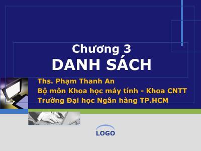 Bài giảng Cấu trúc và dữ liệu giải thuật - Chương 3: Danh sách - Phạm Thanh An