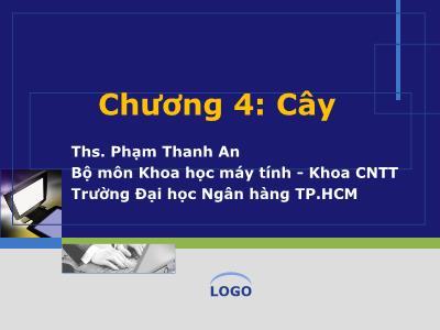 Bài giảng Cấu trúc và dữ liệu giải thuật - Chương 4: Cây - Phạm Thanh An