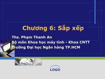 Bài giảng Cấu trúc và dữ liệu giải thuật - Chương 6: Sắp xếp - Phạm Thanh An