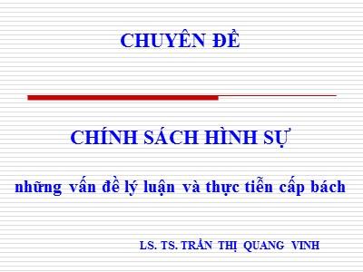 Bài giảng Chính sách hình sự - Chương 1: Nhận thức về chính sách - Trần Thị Quang Vinh