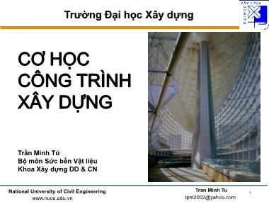 Bài giảng Cơ học công trình xây dựng - Chương 3: Thanh chịu kéo (nén) đúng tâm - Trần Minh Tú