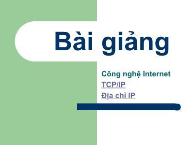 Bài giảng Công nghệ Internet