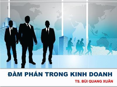 Bài giảng Đàm phán trong kinh doanh - Bùi Quang Xuân