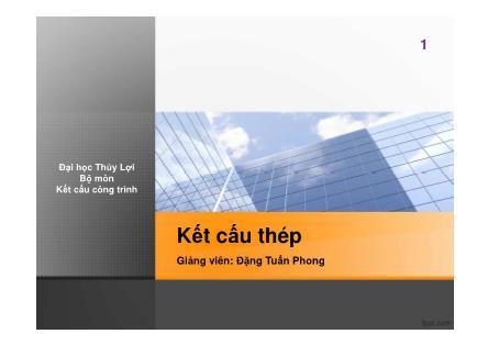 Bài giảng Kết cấu thép - Đặng Tuấn Phong
