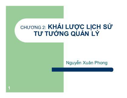 Bài giảng Khoa học quản lý - Chương 2: Khái lược lịch sử tư tưởng quản lý - Nguyễn Xuân Phong