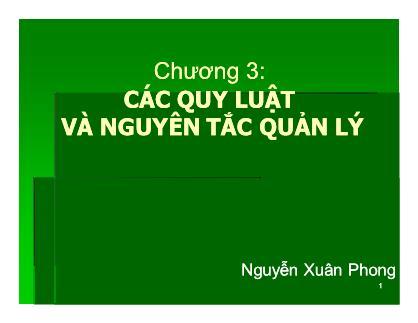 Bài giảng Khoa học quản lý - Chương 3: Các quy luật và nguyên tắc quản lý - Nguyễn Xuân Phong