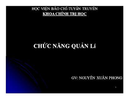 Bài giảng Khoa học quản lý - Chương 4: Chức năng quản lí - Nguyễn Xuân Phong