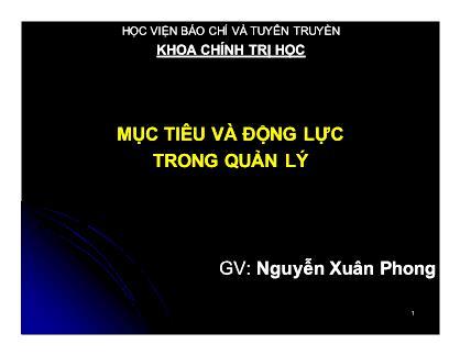 Bài giảng Khoa học quản lý - Chương 5: Mục tiêu và động lực trong quản lý - Nguyễn Xuân Phong