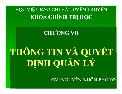 Bài giảng Khoa học quản lý - Chương 7: Thông tin và quyết định quản lý - Nguyễn Xuân Phong