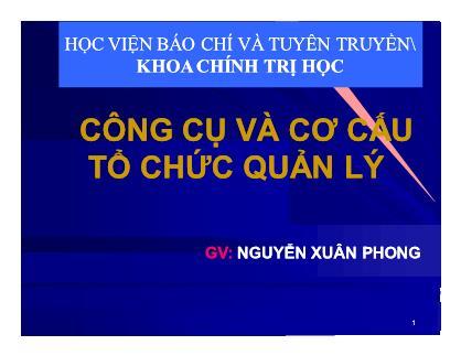 Bài giảng Khoa học quản lý - Chương 8: Công cụ và cơ cấu tổ chức quản lý - Nguyễn Xuân Phong