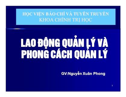 Bài giảng Khoa học quản lý - Chương 9: Lao động quản lý và phong cách quản lý - Nguyễn Xuân Phong