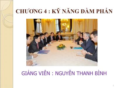Bài giảng Kỹ năng giao tiếp và thuyết trình - Chương 4: Kỹ năng đàm phán - Nguyễn Thanh Bình