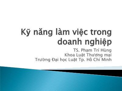 Bài giảng Kỹ năng làm việc trong doanh nghiệp - Phạm Trí Hùng